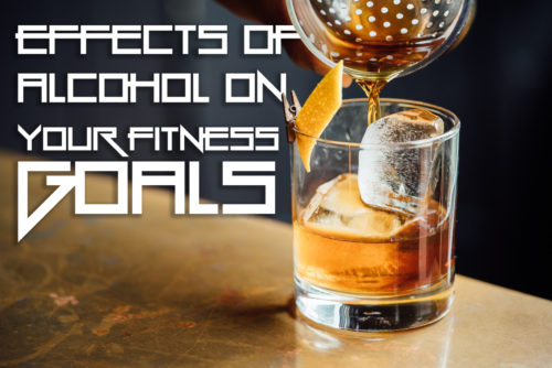 What are the Effects of Alcohol on your Fitness Goals