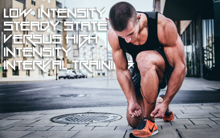 Low Intensity Steady State Cardio Versus High Intensity Interval Training
